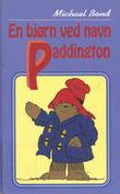 """En bjørn ved navn Paddington"" av Michael Bond"