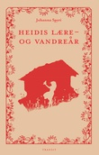 """""""Heidis lære- og vandreår - roman"""" av Johanna Spyri"""