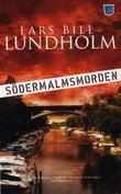 """""""Södermalmsmorden"""" av Lars Bill Lundholm"""