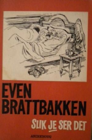 """""""Slik je ser det"""" av Even Brattbakken"""