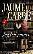 """""""Jeg bekjenner"""" av Jaume Cabré"""