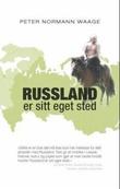 """""""Russland er sitt eget sted - streker til et lands biografi"""" av Peter Normann Waage"""