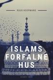 """""""Islams forfalne hus om krisen i den islamske verden"""" av Ruud Koopmans"""