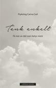 """""""Tenk enkelt - få mer av det som betyr mest"""" av Carina Poulsen"""