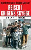 """""""Reiser i krigens skygge et år i Irak"""" av Inger Østenstad"""