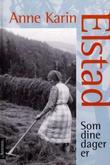 """""""Som dine dager er - roman"""" av Anne Karin Elstad"""