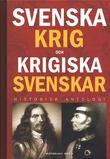"""""""Svenska krig och krigiska svenskar - Historisk antologi (Swedish Edition)"""""""