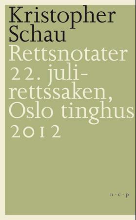 """""""Rettsnotater - 22. juli-rettssaken, Oslo tinghus 2012"""" av Kristopher Schau"""