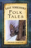 """""""East Yorkshire Folk Tales"""" av Ingrid Barton"""