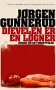 """""""Djevelen er en løgner - roman om en forbrytelse"""" av Jørgen Gunnerud"""