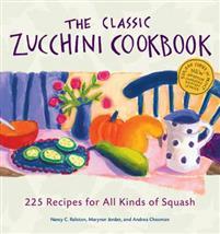"""The Classic Zucchini Cookbook - 225 Recipes for All Kinds of Squash"" av Nancy C. Ralston"