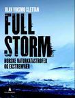 """""""Full storm - naturkatastrofer og ekstremvær i Norge"""" av Olav Viksmo-Slettan"""