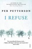 """I refuse"" av Per Petterson"