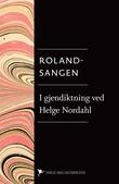 """""""Rolandsangen"""" av Helge Nordahl"""