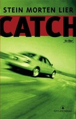 """Catch - thriller"" av Stein Morten Lier"