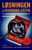 """""""Løsningen på Madonna-gåten - den sjokkerende sannheten bak bestselgeren"""" av Elisabeth Botterli"""