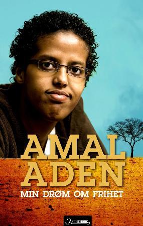 """""""Min drøm om frihet - en selvbiografisk fortelling"""" av Amal Aden"""