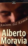 """""""Reisen til Roma"""" av Alberto Moravia"""