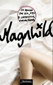 """Magnhild - en roman om sex, fyll og offentlig forvaltning"" av Guri Idsø Viken"