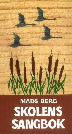 """""""Skolens sangbok"""" av Mads Berg"""
