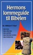"""""""Hermons lommeguide til Bibelen - en grunnleggende oppslagsbok for alle bibelstudenter"""" av William F. Kerr"""