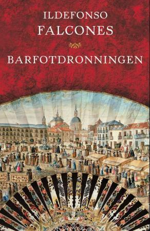 """Barfotdronningen"" av Ildefonso Falcones"