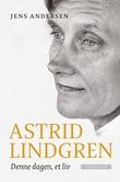 """""""Denne dagen, et liv - en biografi om Astrid Lindgren"""" av Jens Andersen"""
