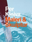 """""""Per Kleiva maleri & skulptur"""" av Per Kleiva"""