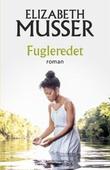 """""""Fugleredet"""" av Elizabeth Musser"""