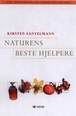 """""""Naturens beste hjelpere - og gode kurer mot helseplager"""" av Kirsten Santelmann"""