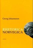 """""""Rhetorica Norvegica"""" av Georg Johannesen"""