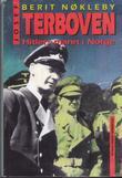 """""""Josef Terboven - Hitlers mann i Norge"""" av Berit Nøkleby"""