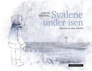 """""""Svalene under isen"""" av Gaute Heivoll"""