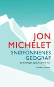 """""""Snøfonnenes geograf sju fortellinger, og et dikt av min mor"""" av Jon Michelet"""
