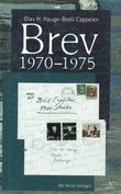 """""""Brev 1970-1975"""" av Olav H. Hauge"""