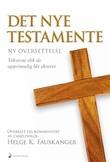 """""""Det nye testamente ny oversettelse"""" av Helge Kåre Fauskanger"""