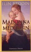 """""""Madonna med barn"""" av Elin Brodin"""