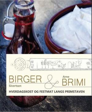 """""""Hverdagskost og festmat langs primstaven"""" av Birger Sivertsen"""