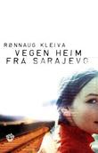 """""""Vegen heim frå Sarajevo"""" av Rønnaug Kleiva"""