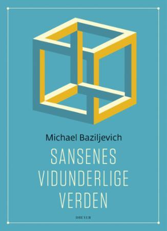 """""""Sansenes vidunderlige verden"""" av Michael Baziljevich"""