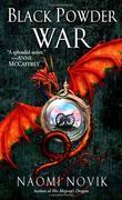 """Black Powder War - Temeraire, Book 3"" av Naomi Novik"