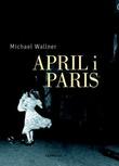 """""""April i Paris"""" av Michael Wallner"""
