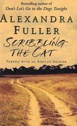 """Scribbling the cat - travels with an African soldier"" av Alexandra Fuller"