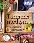 """""""Tarmens medisin 6 smarte trinn til sunn tarm, friskere kropp og klart hode"""" av Berit Nordstrand"""