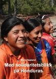 """""""Med solidaritetsblikk på Honduras"""" av Mari Haaland"""