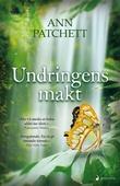 """""""Undringens makt - roman"""" av Ann Patchett"""