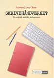 """Skrivehåndverket en praktisk guide for nybegynnere"" av Morten Harry Olsen"