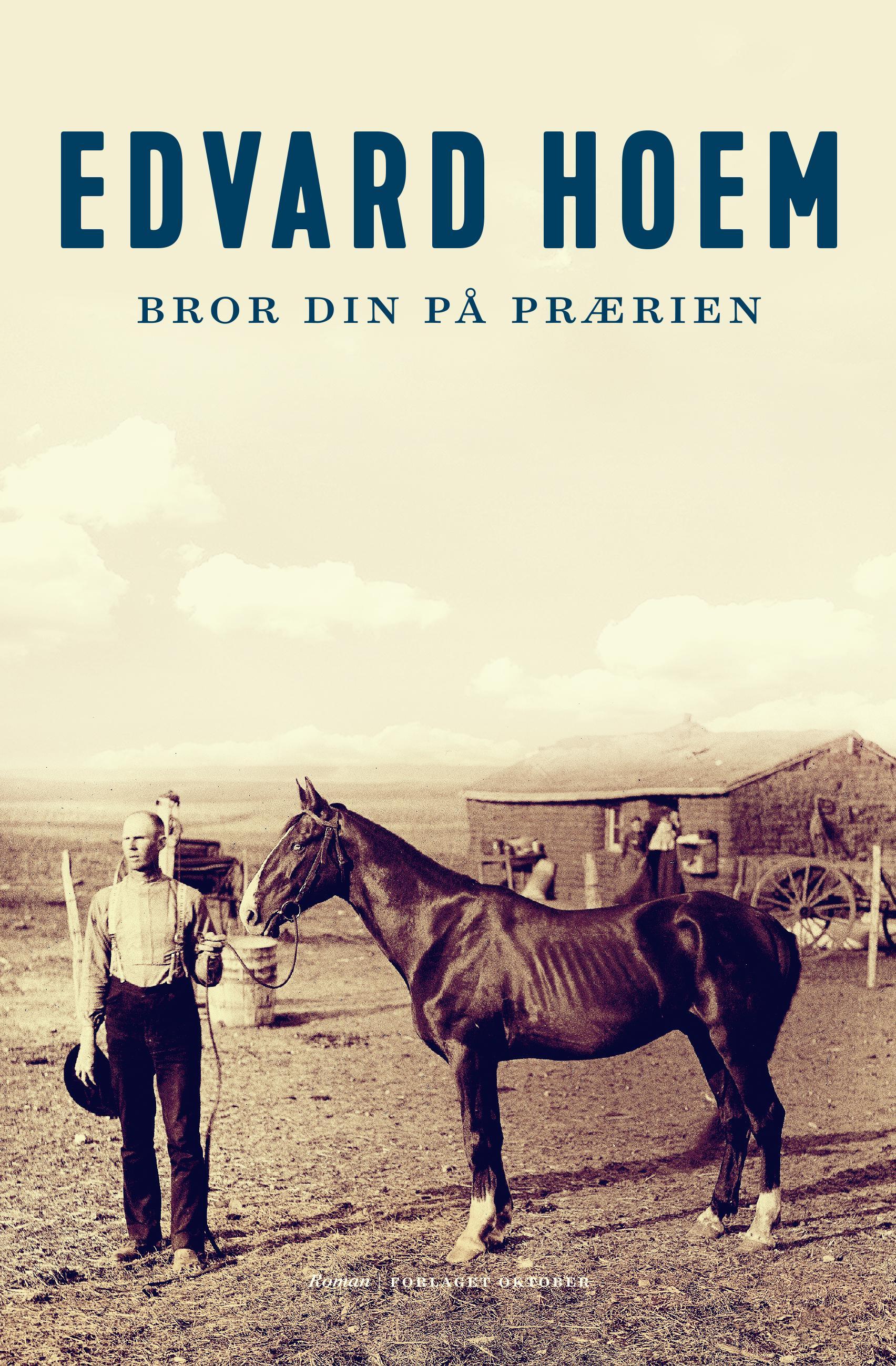 """""""Bror din på prærien - roman"""" av Edvard Hoem"""