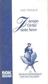 """""""Jacopo Ortis' siste brev"""" av Ugo Foscolo"""