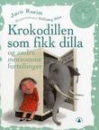 """Krokodillen som fikk dilla"" av Jørn Roeim"